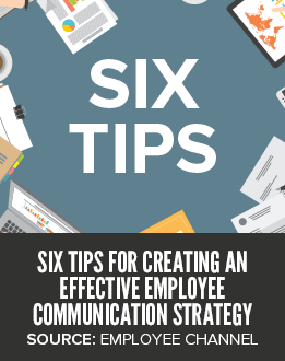 Six Tips for Creating an Effective Employee Communication Strategy