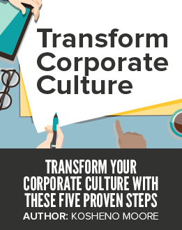 Transform Your Corporate Culture with These Five Proven Steps