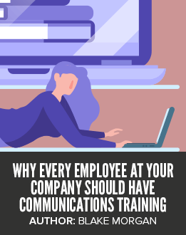 Why Every Employee At Your Company Should Have Communications Training